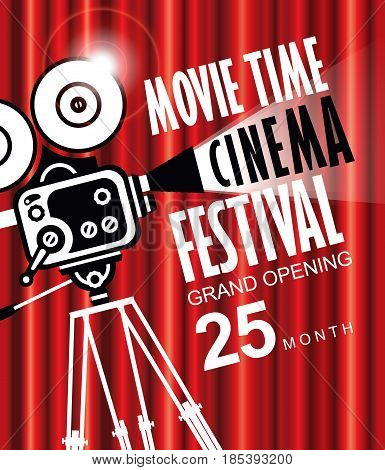 Vector movie time poster with cinema Red Curtains and old fashioned movie camera. Movie background with words cinema festival grand opening. Can used for banner poster web page background