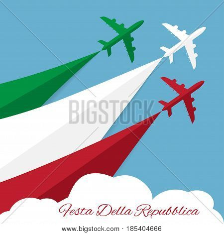 Translation: Republic Day. Republic Day in Italy. Vector poster with airplanes