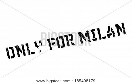 Only For Milan rubber stamp. Grunge design with dust scratches. Effects can be easily removed for a clean, crisp look. Color is easily changed.