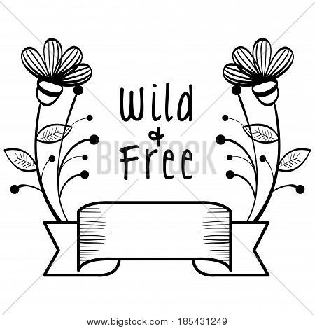 Hand-drawn wild and free sign with ribbon and flowers over white background. Vector illustration.