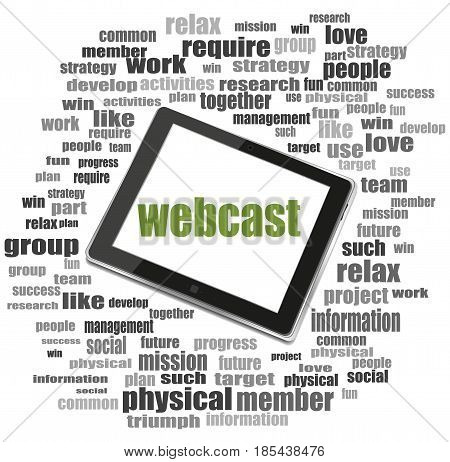 Text Webcast. Business Concept . Tablet Pc. Word Cloud Collage