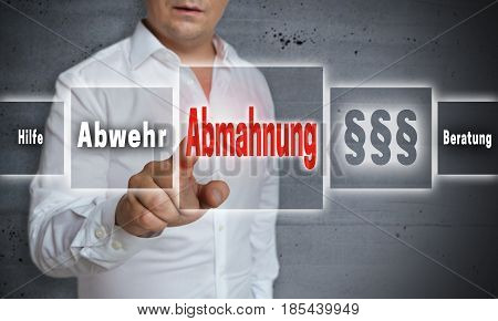 Abmahnung (in german Admonition defense help advice) concept background is shown by man.