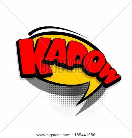 Lettering KAPOW. Comics book text balloon. Bubble icon speech phrase. Cartoon font label offer tag expression. Sounds vector effect halftone illustration.