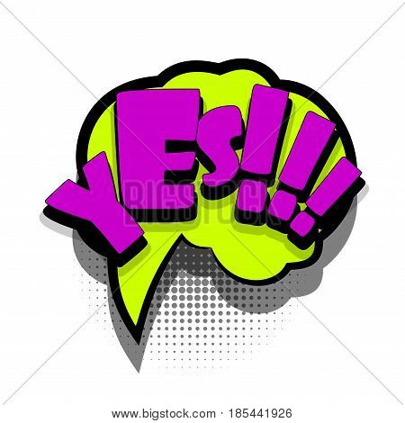 Lettering YES, YEAH. Comics book text balloon. Bubble icon speech phrase. Cartoon font label offer tag expression. Sounds vector effect halftone illustration.