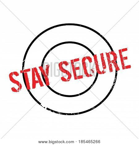 Stay Secure rubber stamp. Grunge design with dust scratches. Effects can be easily removed for a clean, crisp look. Color is easily changed.
