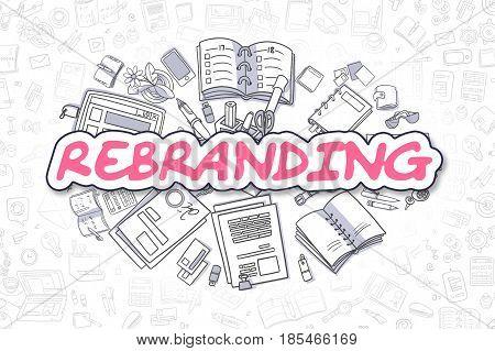 Rebranding - Hand Drawn Business Illustration with Business Doodles. Magenta Word - Rebranding - Cartoon Business Concept.
