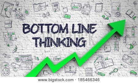 Bottom Line Thinking - Modern Style Illustration with Doodle Design Elements. White Brickwall with Bottom Line Thinking Inscription and Green Arrow. Enhancement Concept.