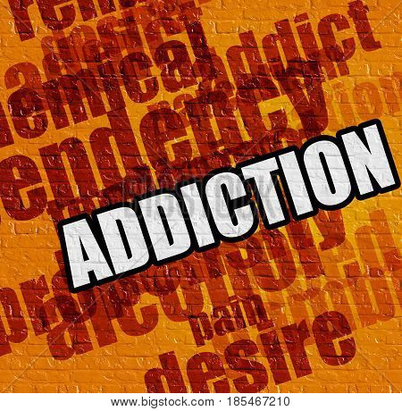Healthcare concept: Addiction - on the Brickwall with Wordcloud Around . Addiction on Yellow Brick Wall .