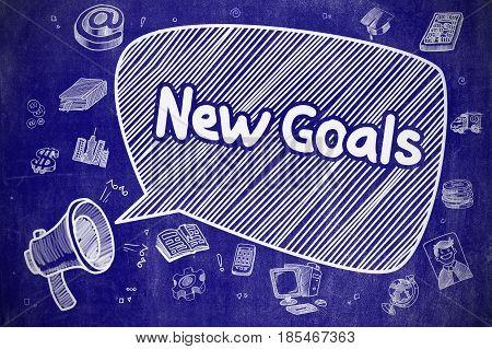 Shrieking Megaphone with Wording New Goals on Speech Bubble. Hand Drawn Illustration. Business Concept.  Cartoon Illustration on Blue Chalkboard.