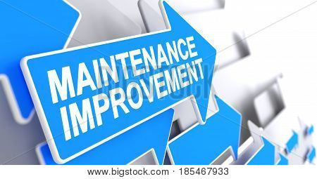 Maintenance Improvement, Label on Blue Arrow. Maintenance Improvement - Blue Cursor with a Label Indicates the Direction of Movement. 3D.