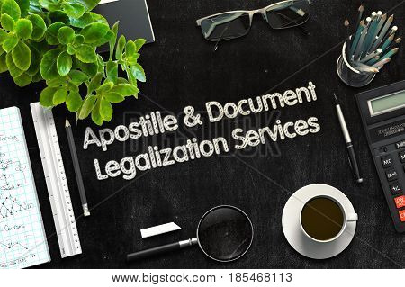 Apostille and Document Legalization Services Concept on Black Chalkboard. 3d Rendering. Toned Illustration.