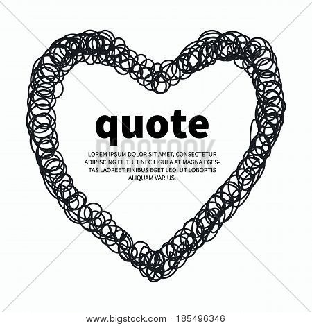 Quote scrawled hand drawn heart. Vector illustration