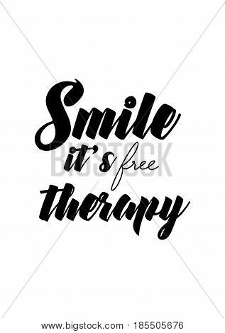 Lettering quotes motivation about life quote. Calligraphy Inspirational quote. Smile, it's free therapy.