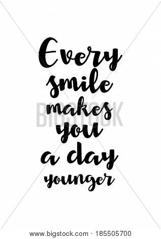 Lettering quotes motivation about life quote. Calligraphy Inspirational quote. Every smile makes you a day younger.