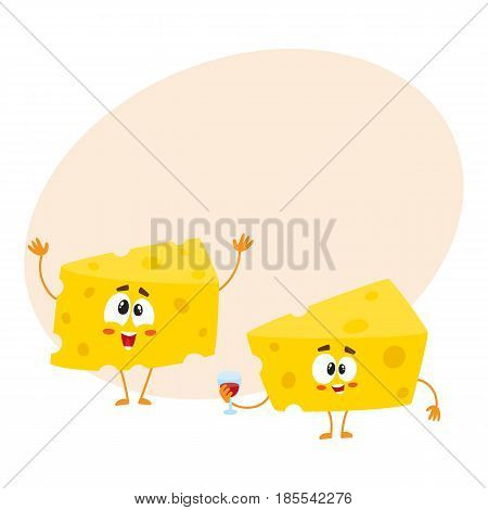 Two funny cheese chunk characters, one holding wine glass, another greeting, celebration concept, cartoon vector illustration with space for text. Two funny cheese piece characters, mascots