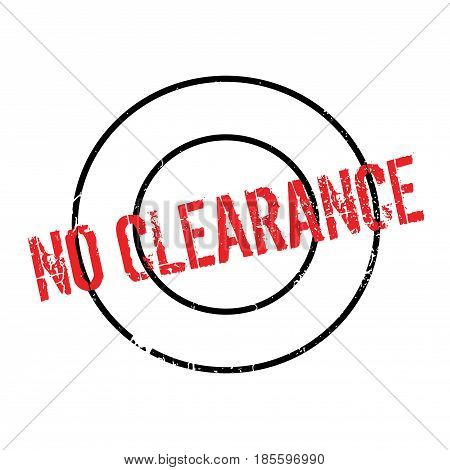 No Clearance rubber stamp. Grunge design with dust scratches. Effects can be easily removed for a clean, crisp look. Color is easily changed.