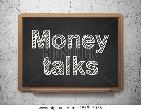 Finance concept: text Money Talks on Black chalkboard on grunge wall background, 3D rendering