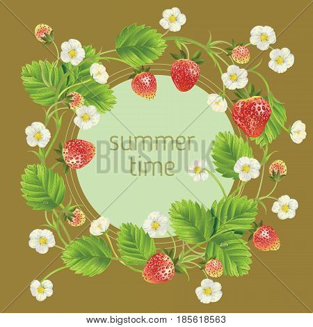 Strawberry, leaves, water drops and flowers round frame. and phrase summer time Vector realistic illustration. Design for grocery, farmers market, tea, natural cosmetics, summer garden design element.