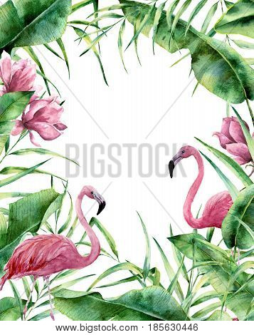 Watercolor tropical frame. Hand painted exotic floral border with palm tree leaves, banana branch, magnolia flowers and flamingo isolated on white background. For wedding and greeting design or print