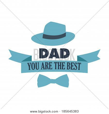 you are the best dad. typography for poster with hat and bow tie design vector illustration
