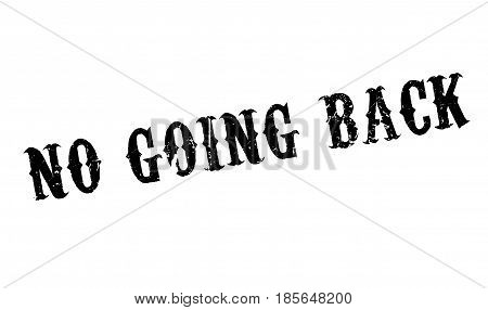 No Going Back rubber stamp. Grunge design with dust scratches. Effects can be easily removed for a clean, crisp look. Color is easily changed.