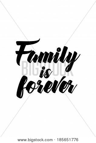 Lettering quotes motivation about life quote. Calligraphy Inspirational quote. Family is forever.