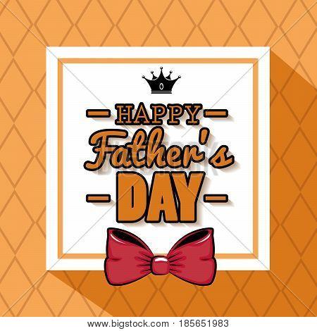 Happy father day card with crown and bowtie over white and orange geometrical background. Vector illustration.