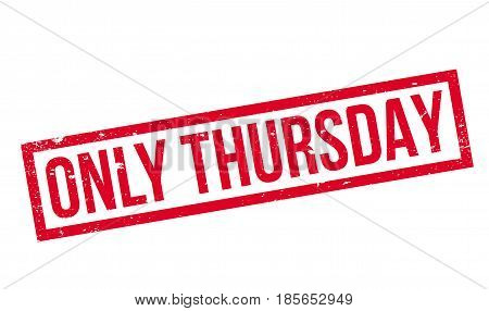 Only Thursday rubber stamp. Grunge design with dust scratches. Effects can be easily removed for a clean, crisp look. Color is easily changed.