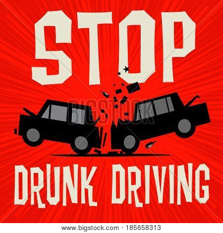Poster concept with car crash and text Stop Drunk Driving vector illustration