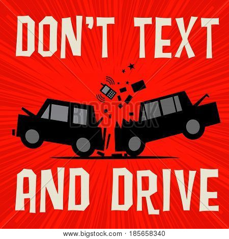 Poster concept with car crash and text Don't Text and Drive vector illustration