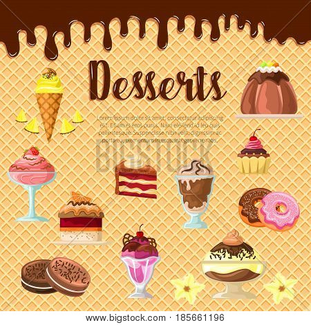 Desserts vector pastry cakes, donuts and brownie tortes with ice cream on wafer and chocolate fondant. Cupcakes and pies tiramisu or charlotte, muffins and puddings for patisserie or bakery design