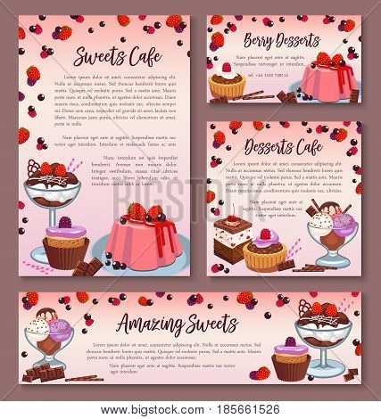 Desserts and pastry cakes vector posters and banners templates set for cafe bakery or patisserie. Sweets or tortes and ice cream, brownie wafers and chocolate cupcakes or muffins and fruit puddings