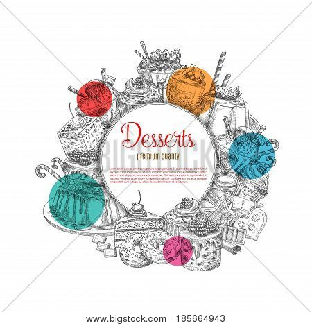 Desserts and pastry cakes. Vector sketch design of patisserie sweets or tiramisu tortes and ice cream, brownie wafers and chocolate cupcakes or muffins and fruit puddings for cafe or cafeteria