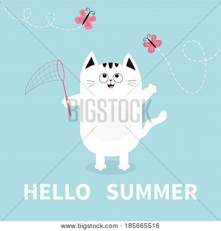 Hello summer. White cat Pink butterfly insect net. Dash line track.. Cute cartoon character. Greeting card. Funny pet animal collection. Flat design. Blue background. Vector illustration
