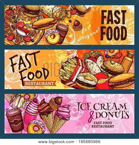 Fast food vector banners with meals, snacks and ice cream desserts. Fastfood restaurant hamburgers and cheeseburgers with french fries and hot dog sandwich, chicken wings and pizza with burger combo
