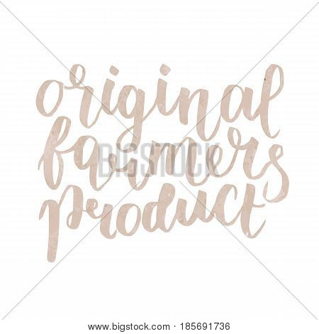 Farmer s market, label. Original farmers product Lettering, calligraphy vector illustration isolated on white.