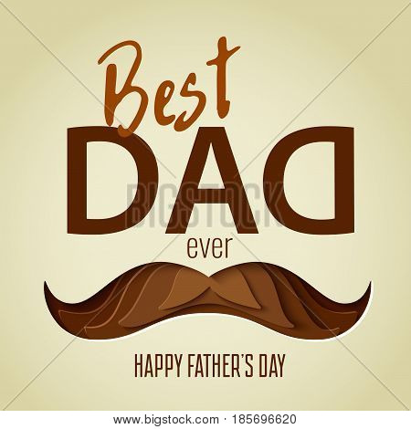 Happy Father's day concept. Best Dad Ever greeting card. 3d paper cut hipster  mustache design. Vector illustration.  Paper carving background