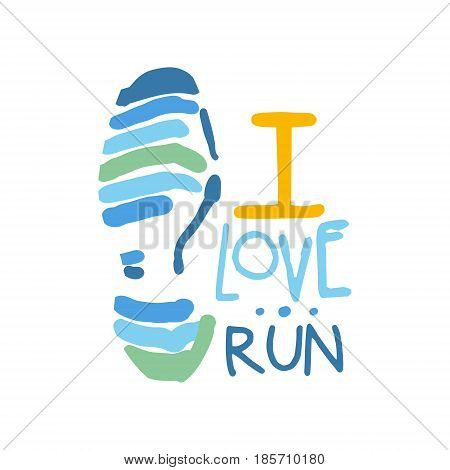 I love run logo symbol. Colorful hand drawn illustration for sport poster, emblem, sign of the race supporters, fan clubs