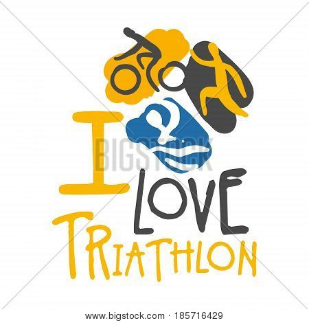 I love triathlon logo. Colorful hand drawn illustration for sport poster, emblem, sign of the triathlon supporters, fan clubs