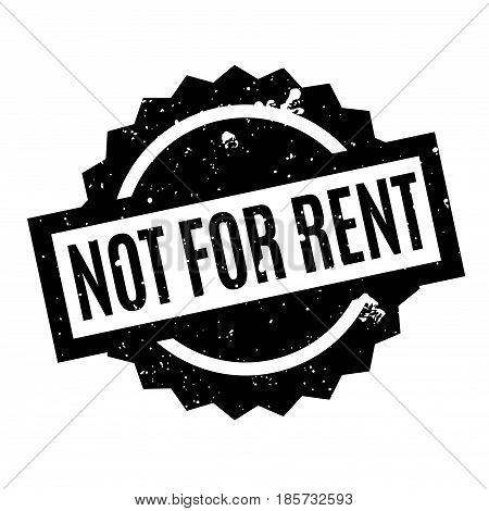 Not For Rent rubber stamp. Grunge design with dust scratches. Effects can be easily removed for a clean, crisp look. Color is easily changed.