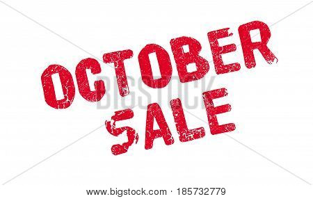 October Sale rubber stamp. Grunge design with dust scratches. Effects can be easily removed for a clean, crisp look. Color is easily changed.