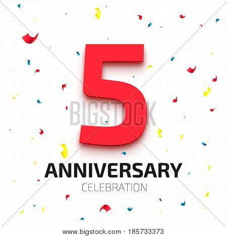 Five years anniversary banner. 5th year jubilee celebration poster. Red number five with colored falling confetti on white background. Vector illustration