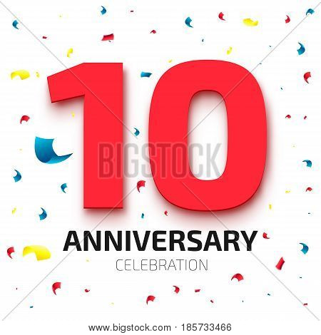 Ten years anniversary banner. 10th year jubilee celebration poster. Red number ten with colored falling confetti on white background. Vector illustration