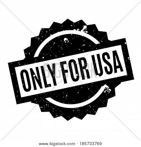 Only For Usa rubber stamp. Grunge design with dust scratches. Effects can be easily removed for a clean, crisp look. Color is easily changed.