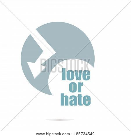 Love Or Hate Text. Social Concept . Logo Element And Abstract Web Icon