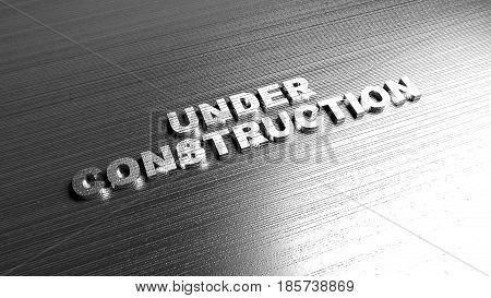 Metal word 'Under construction' on steel background. Lettering for web development, site production screen. 3D Rendering.