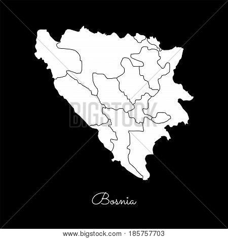 Bosnia Region Map: White Outline On Black Background. Detailed Map Of Bosnia Regions. Vector Illustr