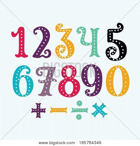 Vector cartoon funny colorful illustration numbers from 0 to 9 and division signs, multiplication, subtraction, addition. Hand drawn signs in circus style