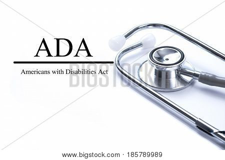 Page with ADA (Americans with Disabilities Act) on the table with stethoscope medical concept.