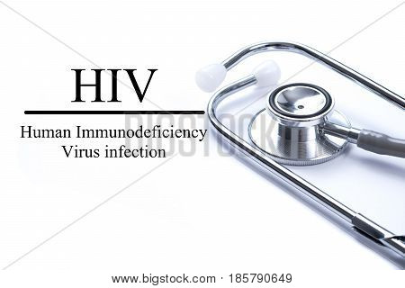 Page with HIV (Human Immunodeficiency Virus) on the table with stethoscope medical concept